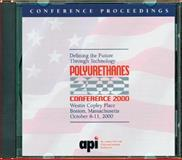 Polyurethanes Conference 2000 : Defining the Future Through Technology, Api, 1587160390