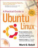 A Practical Guide to Ubuntu Linux, Sobell, Mark G., 013236039X