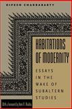 Habitations of Modernity : Essays in the Wake of Subaltern Studies, Chakrabarty, Dipesh, 0226100391