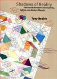 Shadows of Reality : The Fourth Dimension in Relativity, Cubism, and Modern Thought, Robbin, Tony, 0300110391