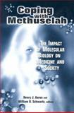 Coping with Methuselah : The Impact of Molecular Biology on Medicine and Society, Aaron, Henry J. and Schwartz, William B., 0815700393