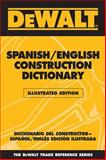 Spanish/English Construction Dictionary, Rosenberg, Paul and American Contractors Educational Services Staff, 0977000397