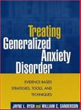 Treating Generalized Anxiety Disorder : Evidence-Based Strategies, Tools, and Techniques, Sanderson, William C. and Rygh, Jayne L., 1593850395