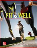 Fit and Well Alternate Edition : Core Concepts and Labs in Physical Fitness and Wellness, Loose Leaf, Fahey, Thomas D. and Insel, Paul M., 0077770390