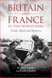 Britain and France in Two World Wars : Truth, Myth and Memory, , 144113039X