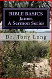 BIBLE BASICS James, Tony Long, 1477490396