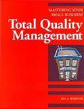 Total Quality Management : Mastering Your Small Business, Rossiter, Jill, 1574100394