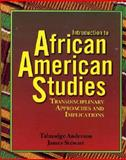 Introduction to African American Studies : Transdisciplinary Approaches and Implications, Stewart, James and Anderson, Talmadge, 1580730396