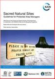 Sacred Natural Sites : Guidelines for Protected Area Managers, Wild, Robert and MCLEOD, Christopher, 2831710391