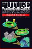 Future Telecommunications : Information Applications, Services and Infrastructure, Heldman, Robert K., 0070280398