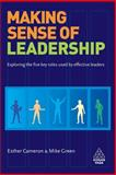 Making Sense of Leadership : Exploring the Five Key Roles Used by Effective Leaders, Cameron, Esther and Green, Mike, 0749450398