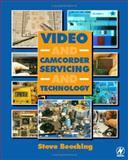 Video and Camcorder Servicing and Technology, Beeching, Steve, 0750650397