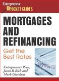 Mortgages and Refinancing : Get the Best Rates, Rich, Jason R., 1599180391