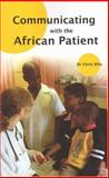 Communicating with the African Patient, Ellis, Chris, 1869140397