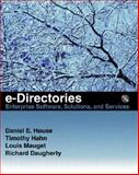 E-Directories : Enterprise Software, Solutions, and Services, House, Daniel E. and Hahn, Timothy, 0201700395
