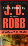 Vengeance in Death, J. D. Robb and Nora Roberts, 0425160394