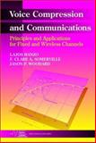 Voice Compression and Communications : Principles and Applications for Fixed and Wireless Channels, Somerville, F. Clare A. and Woodward, Jason P., 0471150398