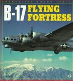 B-17 Flying Fortress in World War II Color, Ethell, Jeffrey L., 0760300399