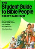The Student Guide to Bible People, Robert Backhouse, 0806620390