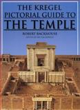 The Kregel Pictorial Guide to the Temple, Robert Backhouse, 0825430399