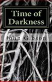 Time of Darkness, John Gibson, 1500370398