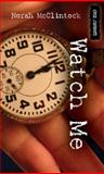 Watch Me, Norah McClintock, 1554690390