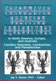 Freshwater Crayfish Aquaculture in North America, Europe, and Australia : Families Astacidae, Cambaridae, and Parastacidae, Jay Huner, 1560220392