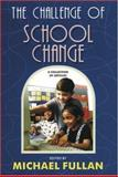 The Challenge of School Change : A Collection of Articles, , 1575170396