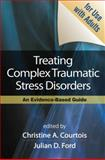 Treating Complex Traumatic Stress Disorders (Adults) : An Evidence-Based Guide, , 1606230395