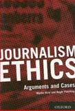 Journalism Ethics : Arguments and Cases, Hirst, Martin and Patching, Roger, 0195550390