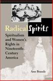Radical Spirits : Spiritualism and Women's Rights in Nineteenth-Century America, Braude, Ann, 025334039X