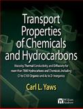 Transport Properties of Chemicals and Hydrocarbons : Viscosity, Thermal Conductivity, and Diffusivity for More Than 7800 Hydrocarbons and Chemicals, Including C1 to C100 Organics and Ac to Zr Inorganics, Yaws, Carl L., 0815520395