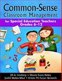 Common-Sense Classroom Management for Special Education Teachers, Grades 6-12, Lindberg, Jill A. and Kelley, Dianne Evans, 1412940397