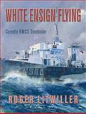 White Ensign Flying, Roger Litwiller, 1459710398