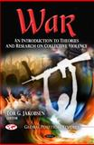 War : An Introduction to Theories and Research on Collective Violence, , 1617280399