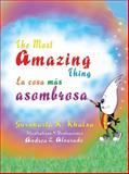 The Most Amazing Thing * la Cosa Más Asombrosa, Gurukarta K. Khalsa, 9962690390
