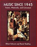 Music since 1945 : Issues, Materials, and Literature, Schwartz, Elliott and Godfrey, Daniel, 0028730402