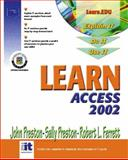 Learn Access 2002, Preston, John M. and Preston, Sally, 0130600407