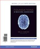 Foundations of Behavioral Neuroscience, Books a la Carte Edition 9th Edition