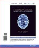 Foundations of Behavioral Neuroscience, Books a la Carte Edition, Carlson, Neil R., 0205940404
