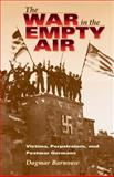 The War in the Empty Air : Victims, Perpetrators, and Postwar Germans, Barnouw, Dagmar, 0253220408