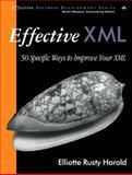 Effective XML : 50 Specific Ways to Improve Your XML, Harold, Elliotte Rusty, 0321150406