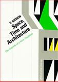 Space, Time and Architecture, S. Giedion and Sigfried Giedion, 0674830407
