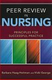 Peer Review in Nursing, Vicki George and Barbara J. Haag-Heitman, 0763790400