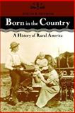 Born in the Country : A History of Rural America, Danbom, David B., 0801850401