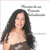 Poesias de un Corazón Salvadoreño, Maria Del Carmen Lovo, 1463310404