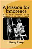 A Passion for Innocence, Henry Berry, 1463550405