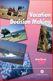 Vacation Decision Making, Decrop, Alain, 1845930401