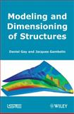 Modeling and Dimensioning of Structures, Gay, Daniel and Gambelin, Jacques, 184821040X