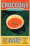 Crocodile Soup, Julia Darling, 0060090405